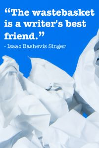 A wastebasket can be a writer's best friend according to Isaac Bashevis Singer