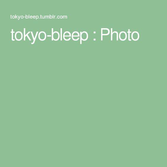 tokyo-bleep : Photo