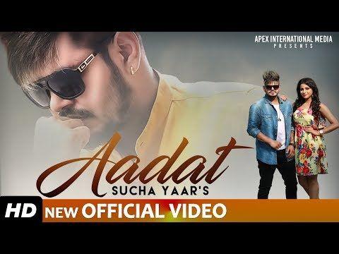 Aadat Sucha Yaar Video Download Hd Aadat Lyrics By Sucha Yaar Aadat Full Video Mp4 Mp3 Song 2019 Songs Mp3 Song Mp3 Song Download