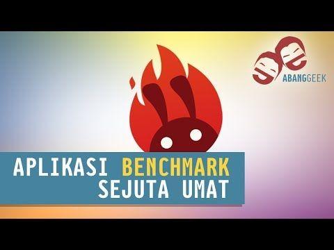 Antutu Aplikasi Benchmark Sejuta Umat Abanggeek Aplikasi