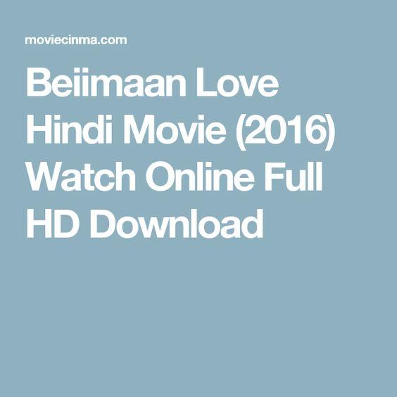 Beiimaan Love Hindi Movie (2016) Watch Online Full HD Download