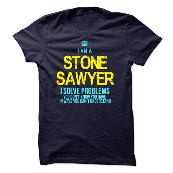 I am a Stone Sawyer T-Shirts, Hoodies GET IT u003du003d▻ https\/\/www - sales engineer job description