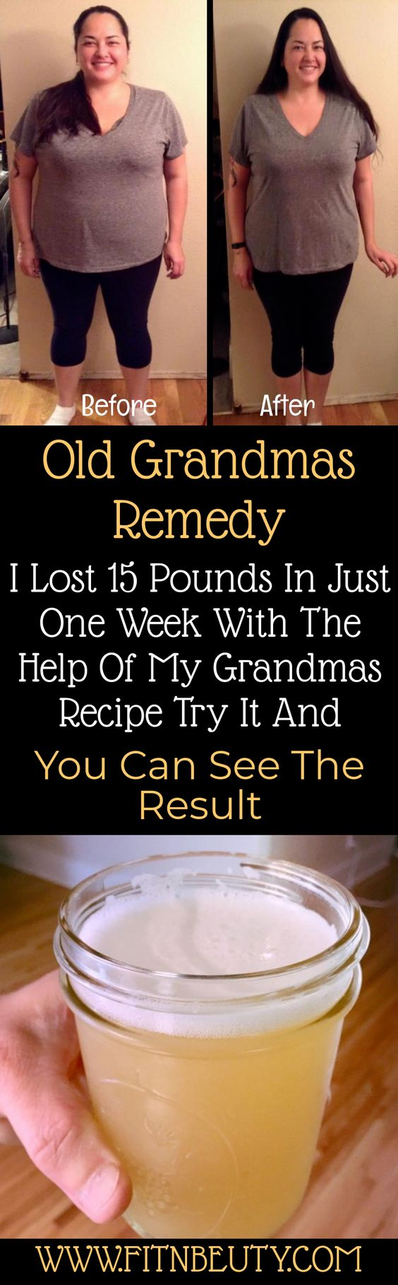 Old Grandmas Remedy I Lost 15 Pounds In Just One Week With The Help Of My Grandmas Recipe Try It And You Can See The Result