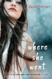 Where She Went  Sequel to If I Stay  recommended from Michele