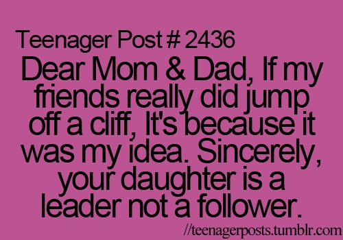 Hahahah!!! :): Lol Funny, My Daughter, My Girl, Teenagerposts, Teen Post, True Stories, Haha So True, Exact Thoughts, Teenager Posts