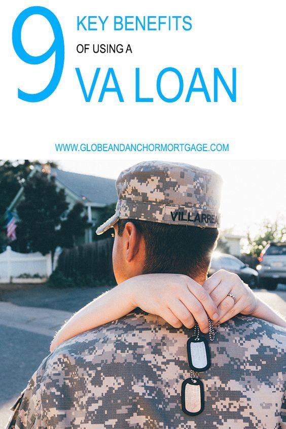 9 Key Benefits Of Using A Va Loan Va Loan Loan Home Ownership