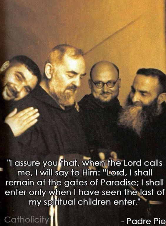 |Day 8– Novena to St Padre Pio #pinterest Padre Pio of Pietrelcina, pure father, you loved your Spiritual Children very much. How many of your children were acquired at the price of your blood! Pray that we who have not known you personally, may also be numbered among your Spiritual Children. Through your fatherly .................. Awestruck