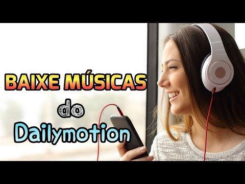 Como Baixar Musicas E Videos Do Dailymotion E Qualquer Rede Social