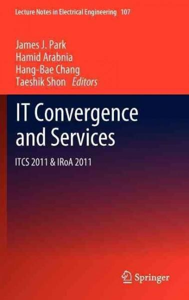 IT Convergence and Services: Itcs 2011 & IRoA 2011