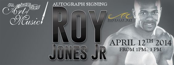 Boxer Roy Jones Jr. to arrive for a signing event on April 12 at The Art of Music's Mandalay Bay Resort and Casino, Las Vegas. - THE ART OF ...