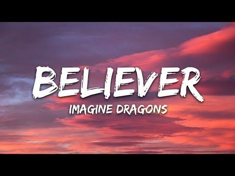 Imagine Dragons Believer Lyrics Youtube Imagine Dragons Lyrics Imagine Dragons Songs Believer Imagine Dragons Lyrics