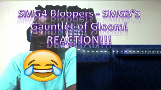 SMG4 Bloopers - SMG3'S Gauntlet of Gloom! REACTION!!!