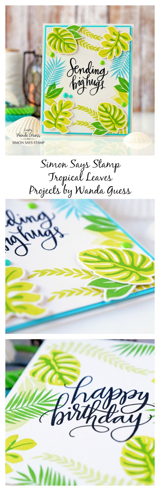 Simon Says Stamp new release. Tropical Leaves stamps and dies. Projects by Wanda Guess!