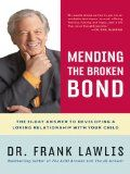 Frank Lawlis, author of Mending the Broken Bond. Topic: Developing a loving relationship with your child in 90 days. Issues: Being the role model your child needs you to be; using empathy to resolve problems; learning when and how to forgive; channeling your child's energy through diet, breathing exercises, and calming activities.
