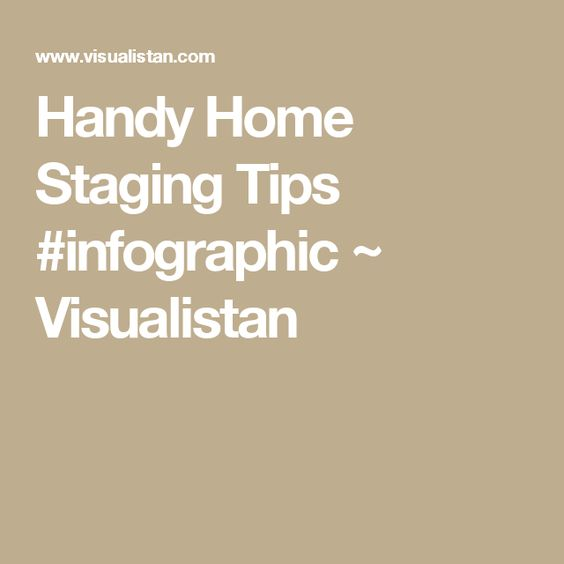 Handy Home Staging Tips #infographic ~ Visualistan