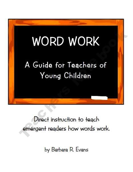 itsabouttimeteachers Shop  $1      Word Work: A Guide for Teachers of Young Children -- Teaching children how words work is crucial to teaching them how to read independently.  Through  Reading Recovery training, post graduate word,  and extensive research, I have compiled a series of steps that allows you to scaffold your students' skills. Just follow the steps and watch your little learners light up with understanding.