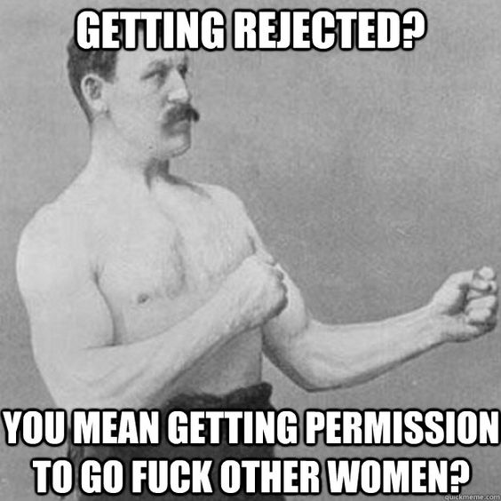 54755e52e4a78cea7ca993a912a399fa overly manly man man stuff getting rejected? from reddit funny, absurd, offensive