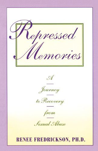 Repressed Memories: A Journey to Recovery from Sexual Abuse (Fireside Parkside Books) by Renee Fredrickson,http://www.amazon.com/dp/067176716X/ref=cm_sw_r_pi_dp_qjVstb1DBZJRX6JF