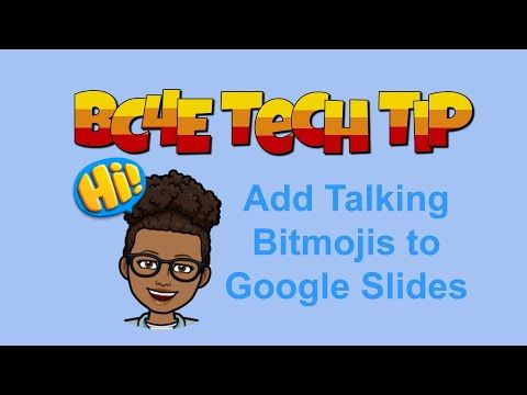 How To Create And Add Talking Bitmojis To Google Slides Youtube Teaching Technology Classroom Websites Online Teaching