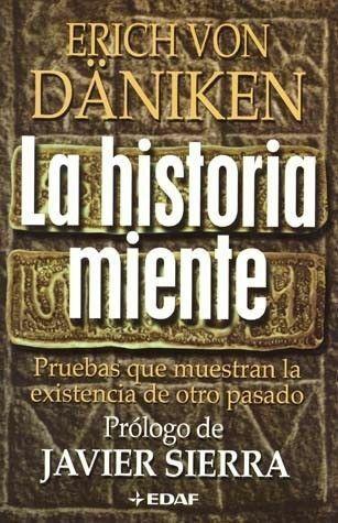 Details About New La Historia Miente Spanish Edition By Erich Von Daniken Libros Libros Prohibidos Libros Historicos