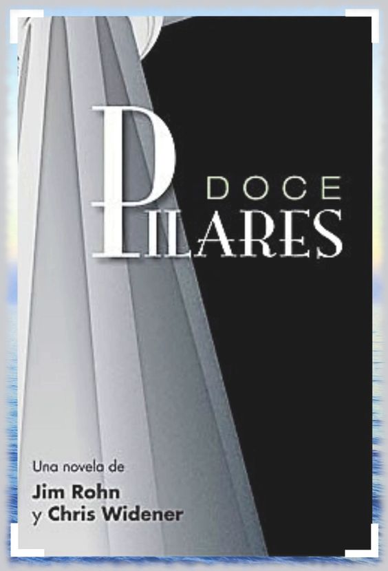 Jim Rohn y Chris Widener Doce pilares, PDF