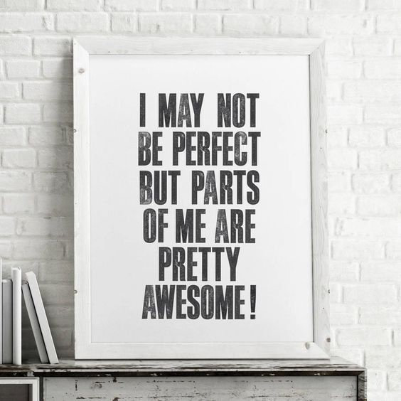 I may not be perfect but parts of me are pretty awesome http://www.amazon.com/dp/B01708WVEM word art print poster black white motivational quote inspirational words of wisdom motivationmonday Scandinavian fashionista fitness inspiration motivation typography home decor