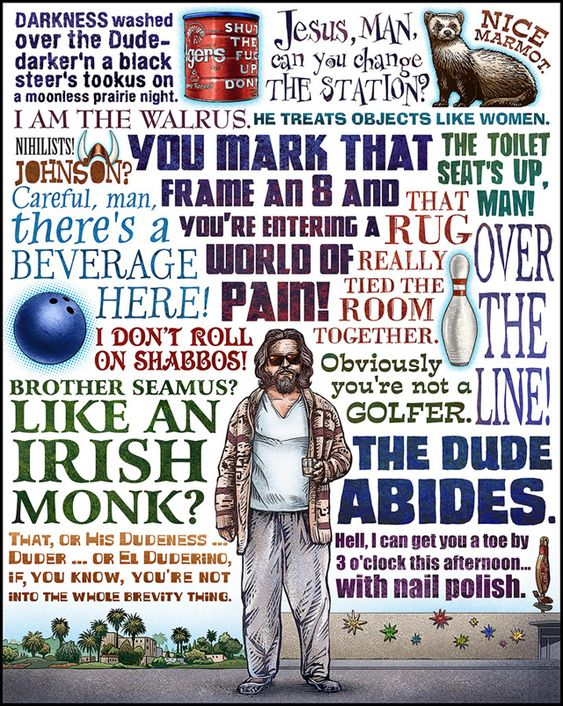 """""""The Dude Abides""""  by Chet Phillips (The Big Lebowski)"""