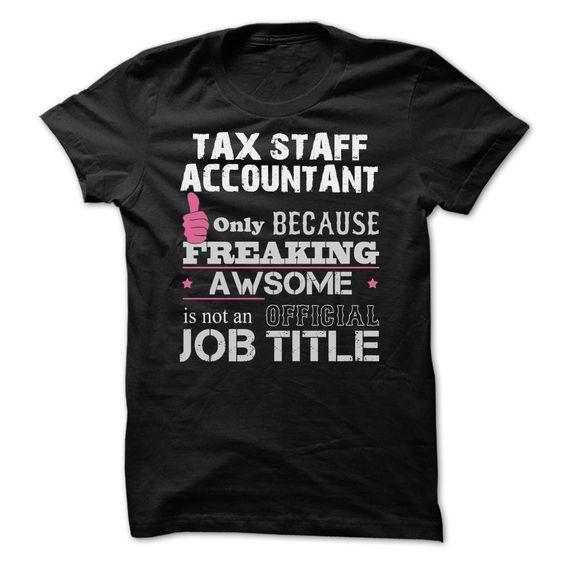 Awesome Tax Staff Accountant T-Shirts, Hoodies Check Price - staff accountant job description