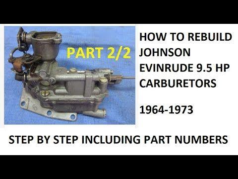 9 5 Hp Johnson Evinrude Outboard Carburetor Rebuild 2of2 Youtube Outboard Engine Repair Carburetor