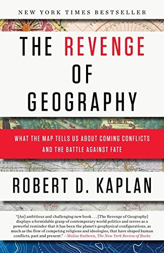 Download Pdf The Revenge Of Geography What The Map Tells Us About