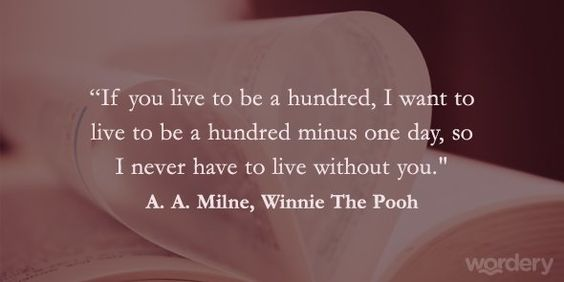 Who else adores this cute quote? From A. A. Milne, in Winnie The Pooh Admire more romantic lines from literature here -> http://goo.gl/Ye8t0V