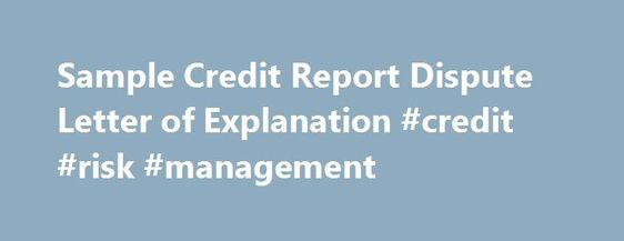 Sample Credit Report Dispute Letter Of Explanation Credit Risk