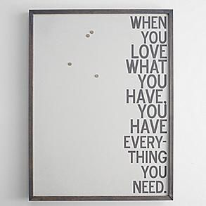 """decor magnet-30 x 40"""", love what you have"""