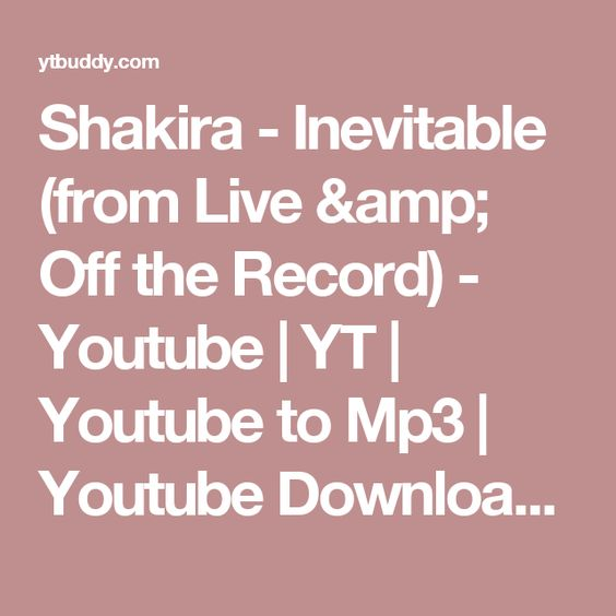 shakira inevitable from live off the record youtube yt youtube to mp3 youtube. Black Bedroom Furniture Sets. Home Design Ideas
