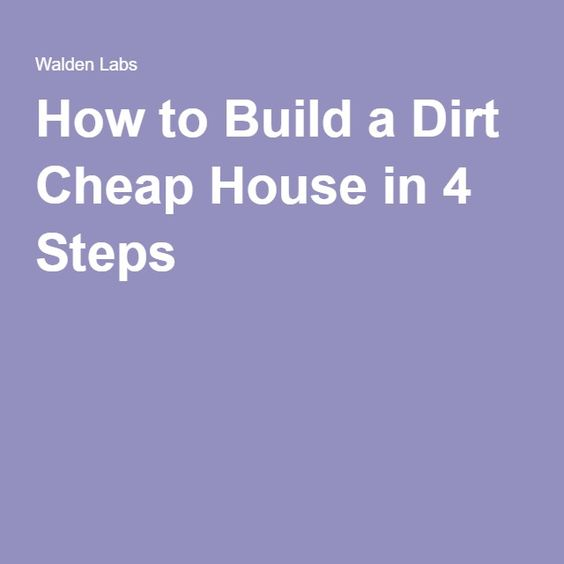 Cheap houses dirt cheap and how to build on pinterest for How to build a cheap house