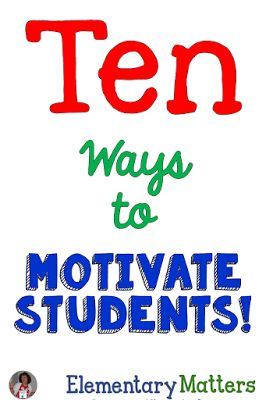 Ten Ways to Motivate Students: ten ideas to get the children to WANT to learn, without having to rob a bank!