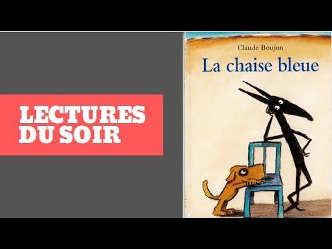 Lecture Du Soir La Chaise Bleue Une Histoire Pour Les Enfants Qui Aiment Les Livres Et S Amuser Youtube En 2020 Histoire Enfant Lecture S Amuser