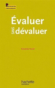Évaluer sans dévaluer : et évaluer les compétences