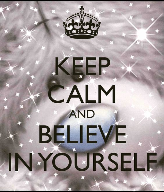 KEEP CALM AND BELIEVE IN YOURSELF - KEEP CALM AND CARRY ON Image Generator - brought to you by the Ministry of Information