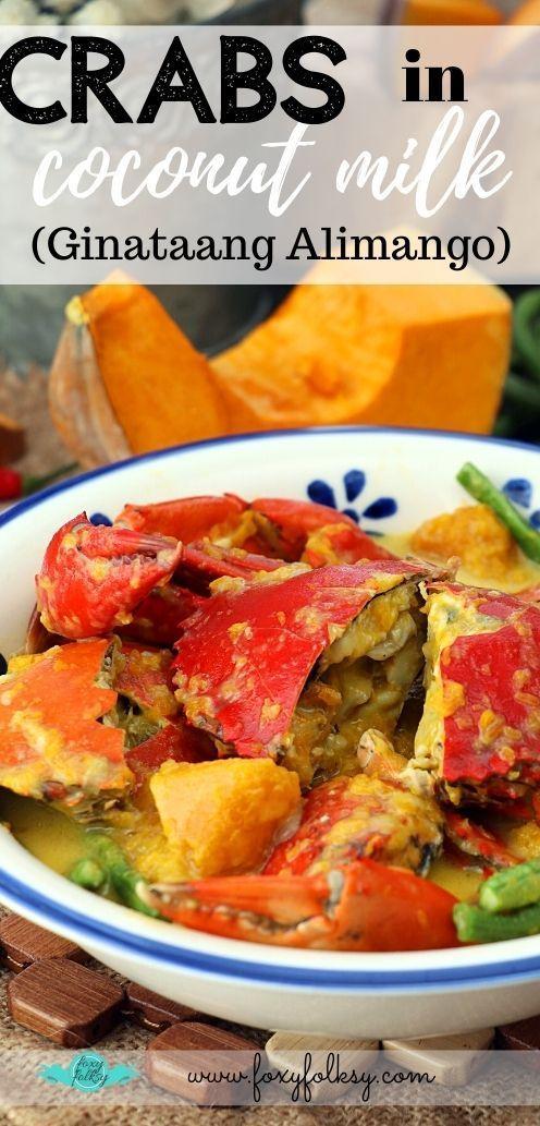 Crabs In Coconut Milk Ginataang Alimango Coconut Milk Recipes Fish In Coconut Milk Crab Recipes