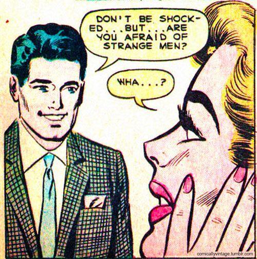 Are You Afraid Of Strange Men? | Comics | Pinterest