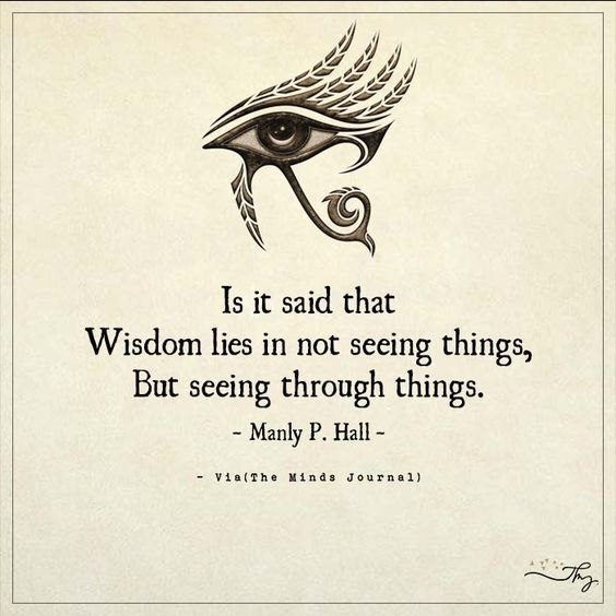 Is it said that Wisdom lies in not seeing things - http://themindsjournal.com/is-it-said-that-wisdom-lies-in-not-seeing-things/: