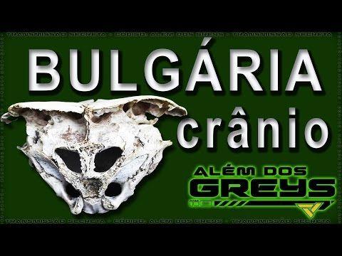 O Misterioso Crânio Alienígena da Bulgária - YouTube