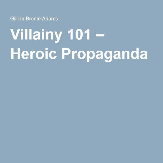 Villainy 101 – Heroic Propaganda