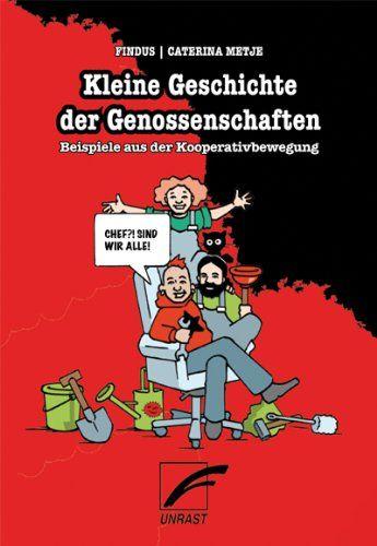 Kleine Geschichte der Genossenschaften: Beispiele aus der Kooperativbewegung von Findus http://www.amazon.de/dp/3897715295/ref=cm_sw_r_pi_dp_FQzZub1RQQ9G6
