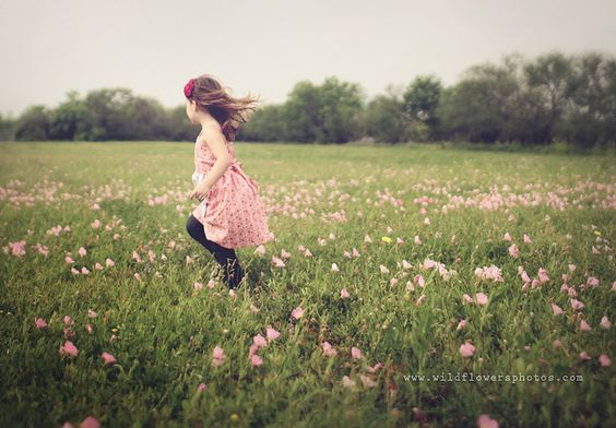 I want to run through a field of flowers with my girls ...