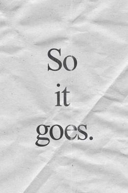 So it goes.