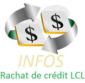 Rachat de Crédit par LCL (Le Crédit Lyonnais)