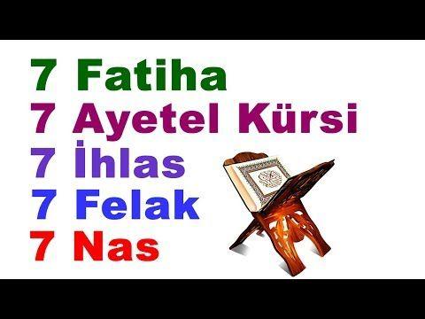 7 Fatiha 7 Ayetel Kursi 7 Ihlas 7 Felak 7 Nas Youtube Dualar Motive Edici Alintilar Youtube