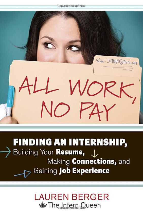 All Work, No Pay Finding an Internship, Building Your Resume - pay for resume